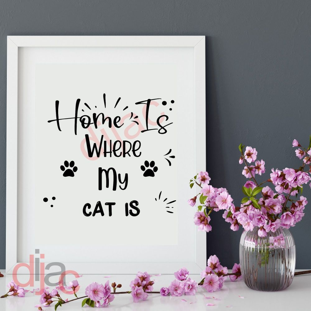 HOME IS WHERE MY CAT IS<br>15 x 15 cm