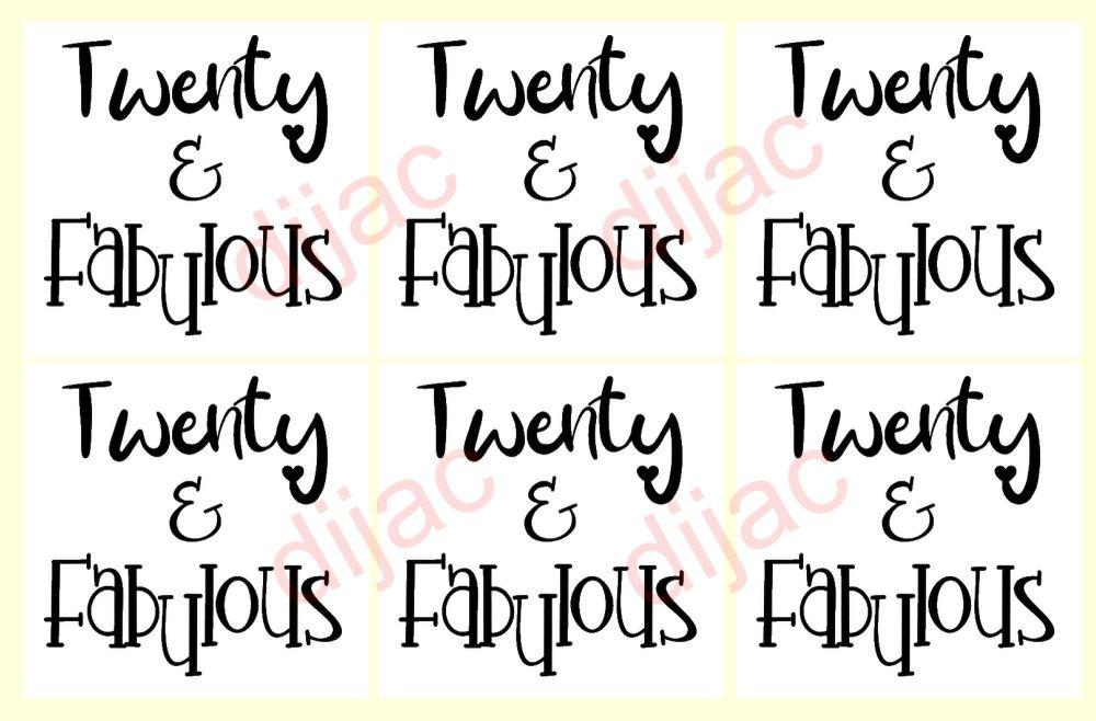 TWENTY & FABULOUS x 6<br>7.5 x 7.5 cm
