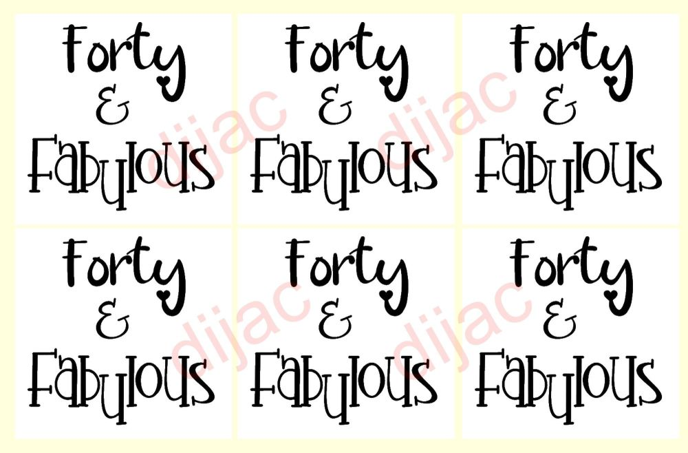 FORTY & FABULOUS x 6<br>7.5 x 7.5 cm