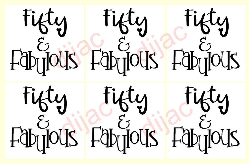 FIFTY & FABULOUS x 6<br>7.5 x 7.5 cm
