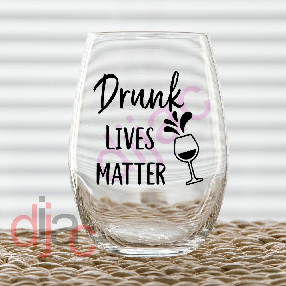 DRUNK LIVES MATTER7.5 x 7.5 cm