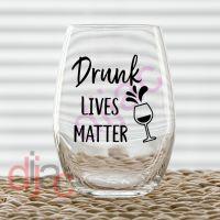DRUNK LIVES MATTER<br>7.5 x 7.5 cm