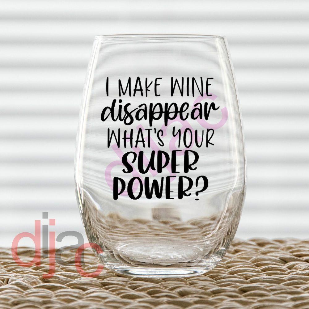 I MAKE WINE DISAPPEAR...<br>7.5 x 7.5 cm
