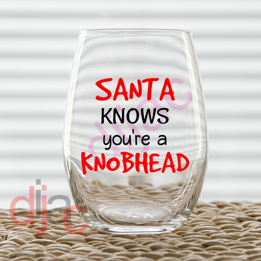 SANTA KNOWS YOU'RE A KNOBHEAD<br>7.5 x 7.5 cm decal