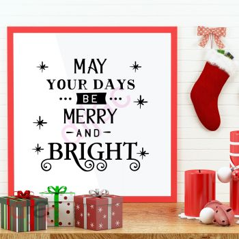 MAY YOUR DAYS BE MERRY AND BRIGHT (D2)15 x 15 cm