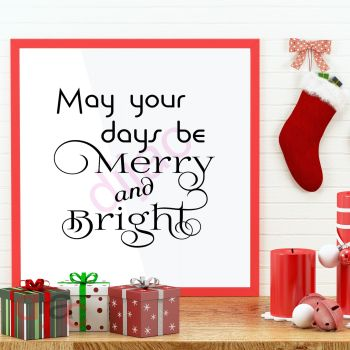 MAY YOUR DAYS BE MERRY AND BRIGHT (D1)15 x 15 cm
