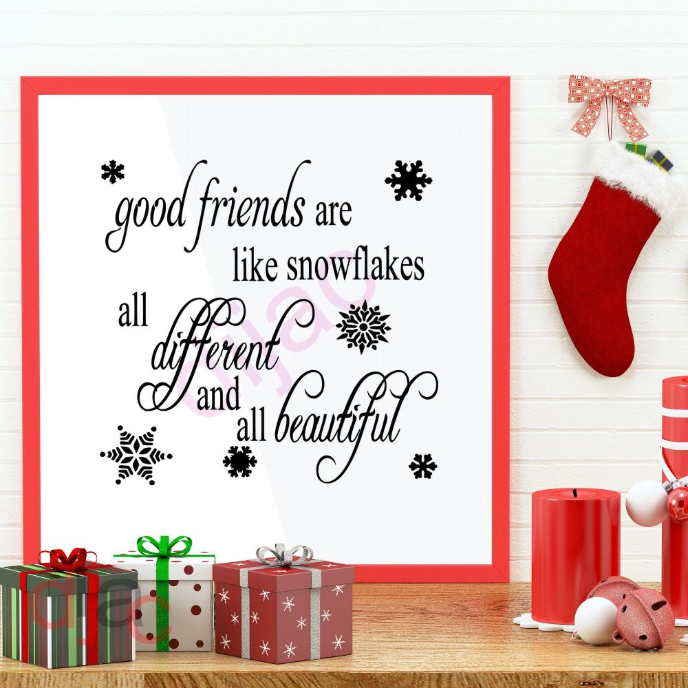 GOOD FRIENDS ARE LIKE SNOWFLAKES<br>15 x 15 cm