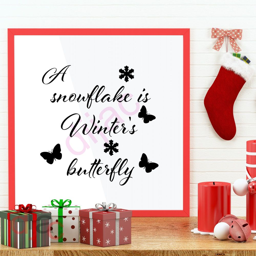 A SNOWFLAKE IS WINTER'S BUTTERFLY<br>15 x 15 cm