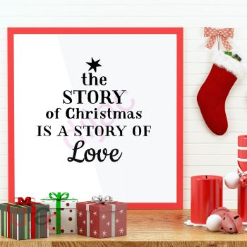 THE STORY OF CHRISTMAS IS A STORY OF LOVE (D1)15 x 15 cm
