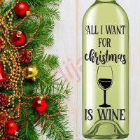 ALL I WANT FOR CHRISTMAS IS WINE<br>8 x 17.5 cm decal