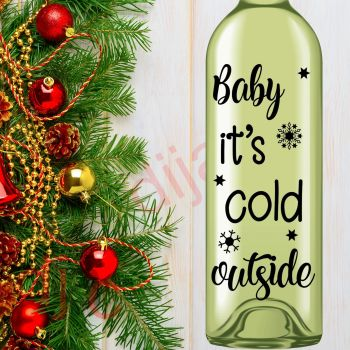BABY IT'S COLD OUTSIDE (D1)8 x 17.5 cm decal