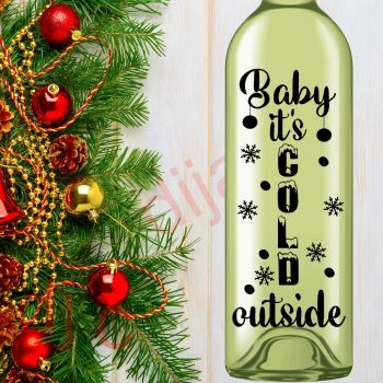 BABY IT'S COLD OUTSIDE (D3)8 x 17.5 cm decal