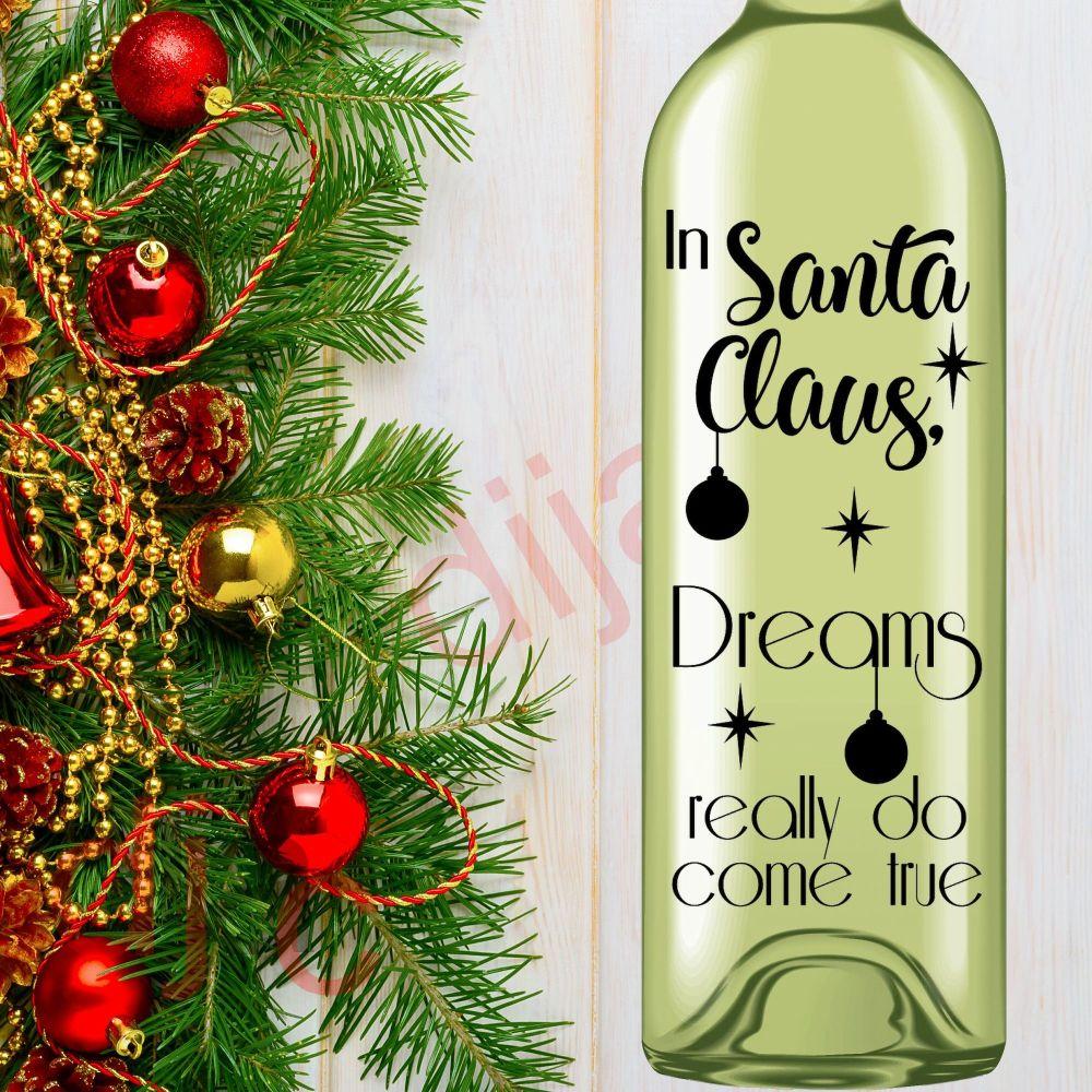IN SANTA CLAUS DREAMS REALLY DO COME TRUE8 x 17.5 cm decal