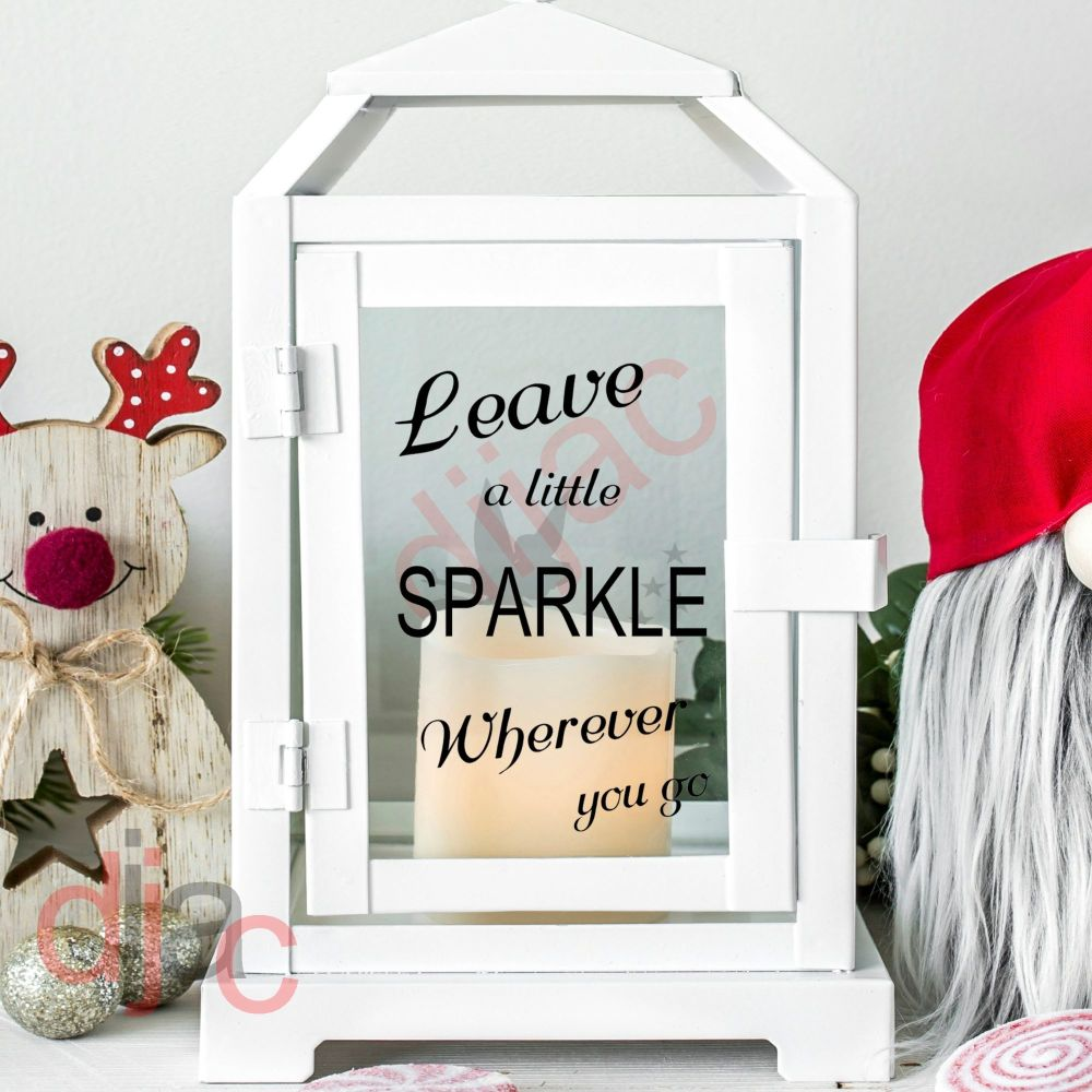 LEAVE A LITTLE SPARKLE WHEREVER YOU GO<br>2 part decal<br>9 x 13 cm