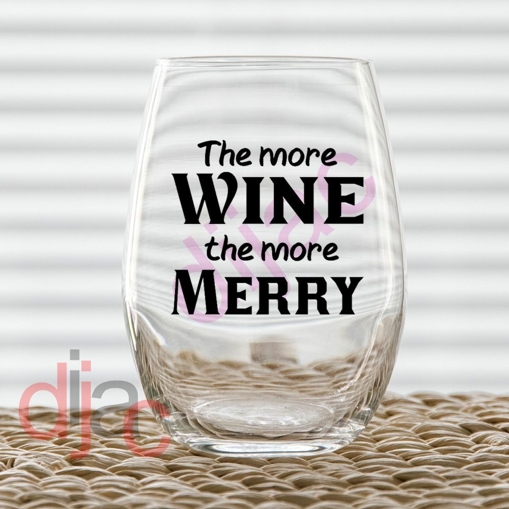 THE MORE WINE THE MORE MERRY<br>7.5 x 7.5 cm decal