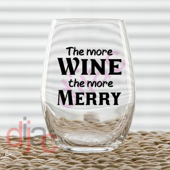 THE MORE WINE THE MORE MERRY7.5 x 7.5 cm decal