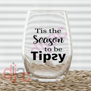 TIS THE SEASON TO BE TIPSY7.5 x 7.5 cm decal