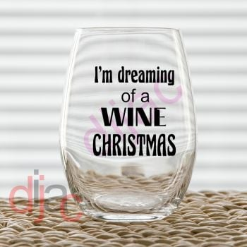 I'M DREAMING OF A WINE CHRISTMAS (D1)7.5 x 7.5 cm decal