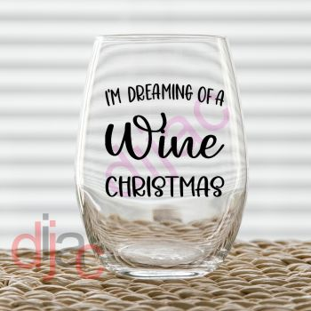 I'M DREAMING OF A WINE CHRISTMAS (D2)7.5 x 7.5 cm decal