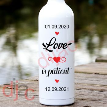 LOVE IS PATIENTPERSONALISED8 x 17.5 cm