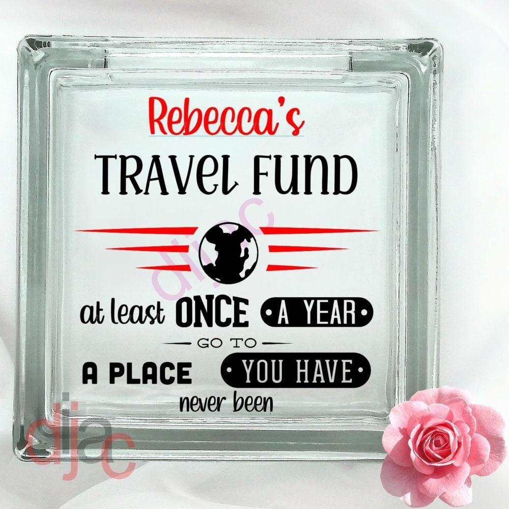 TRAVEL FUND<br>GLASS MONEY BOX