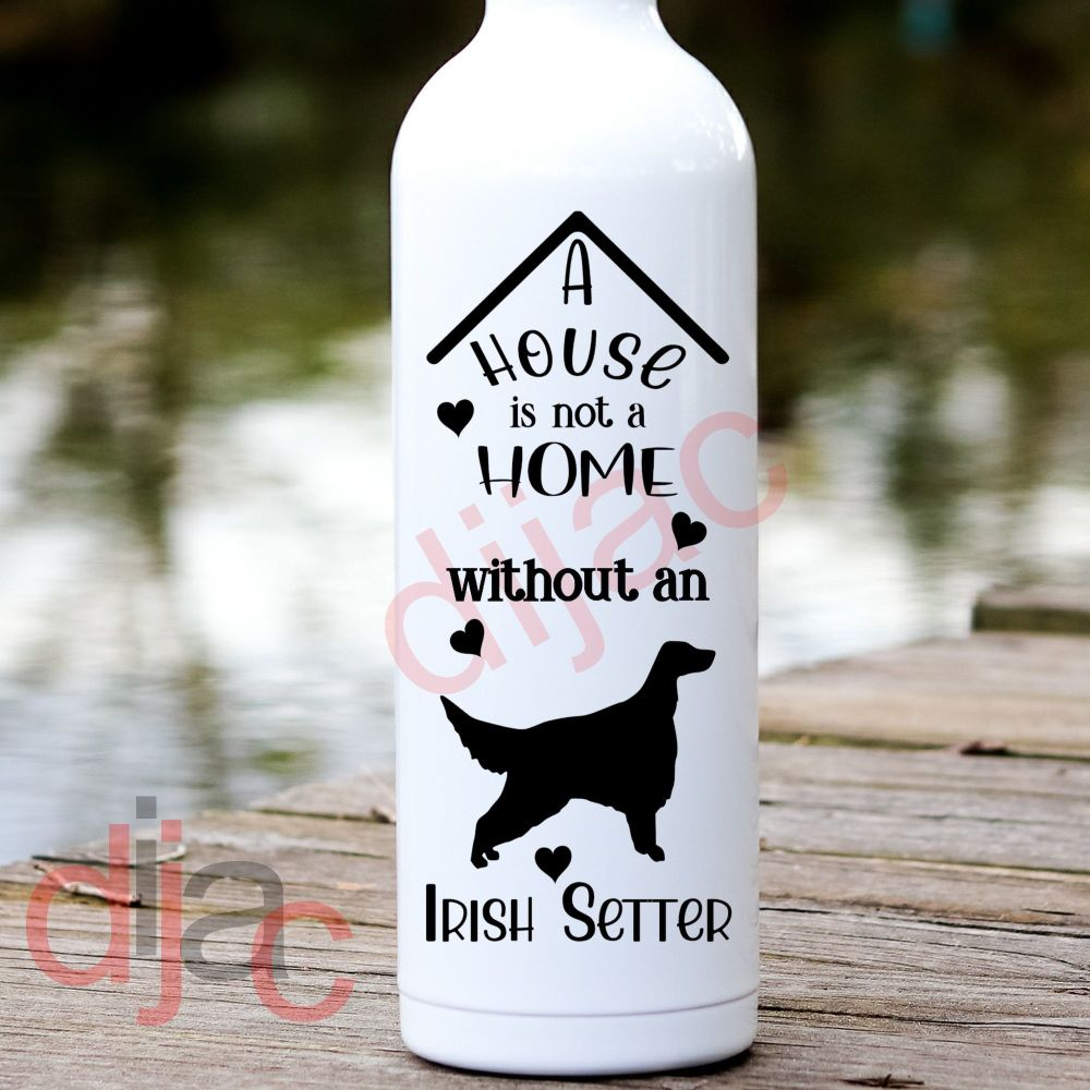 A HOUSE IS NOT A HOME<BR>IRISH SETTER<br>8 x 17.5 cm
