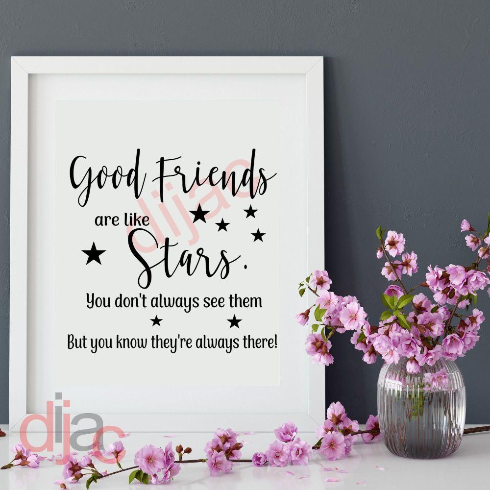 GOOD FRIENDS ARE LIKE STARS (D2)<br>15 x 15 cm
