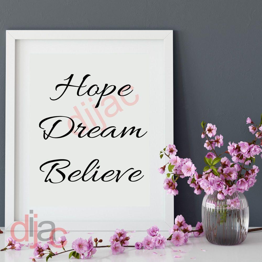 HOPE DREAM BELIEVE15 x 15 cm