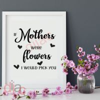 IF MOTHERS WERE FLOWERS....(D2)<br>15 x 15 cm