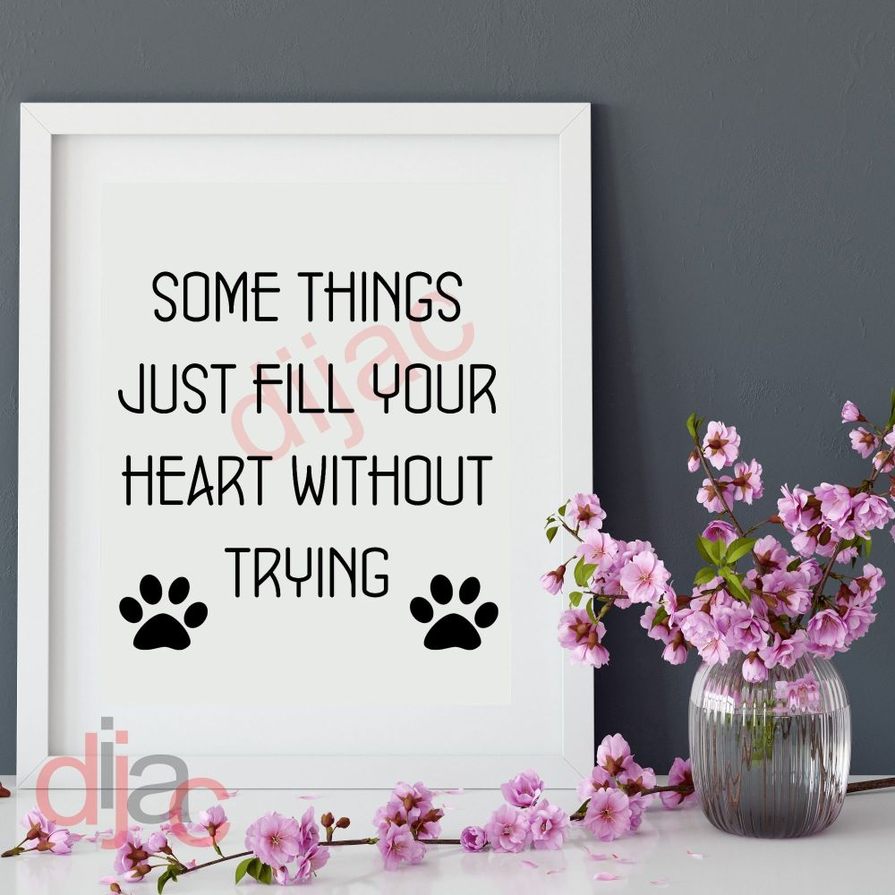 SOME THINGS FILL YOUR HEART WITHOUT TRYING<br>15 x 15 cm