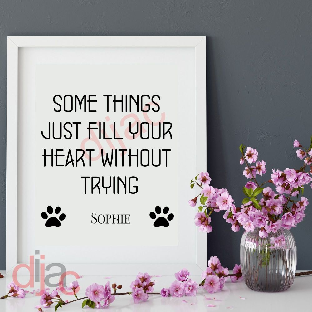 SOME THINGS FILL YOUR HEART WITHOUT TRYING<br>PERSONALISED<br>15 x 15 cm