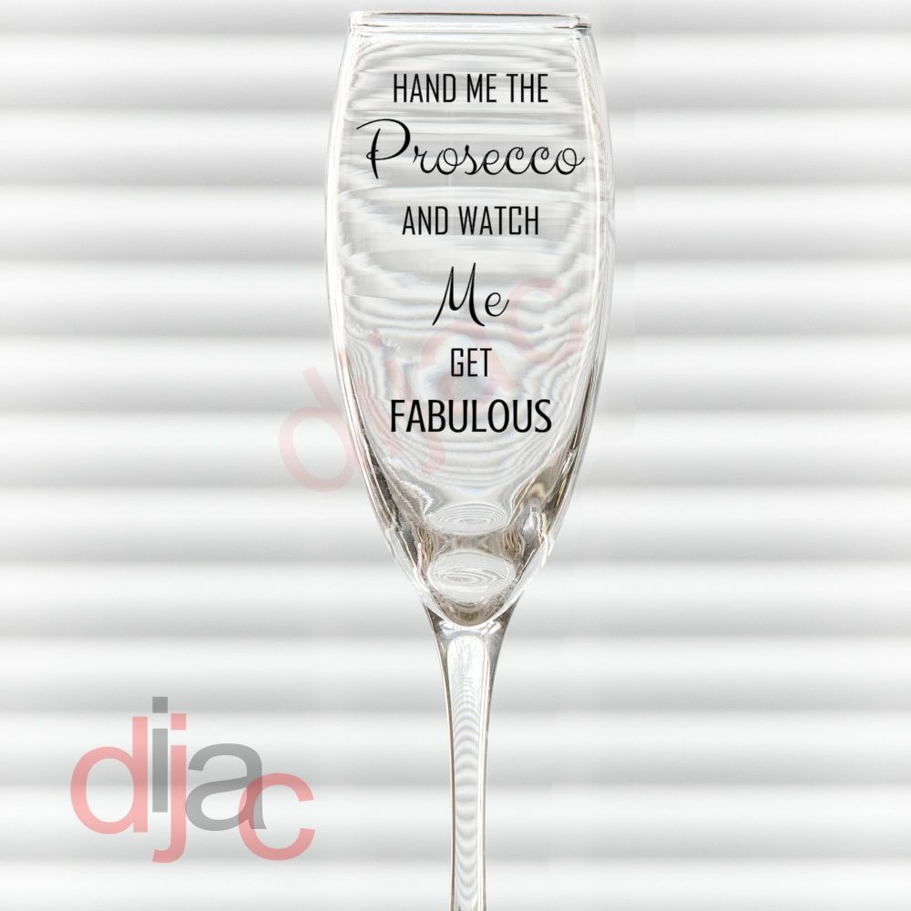 HAND ME THE PROSECCO VINYL DECAL