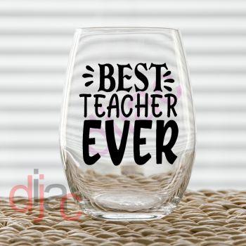 BEST TEACHER EVER7.5 x 7.5 cm