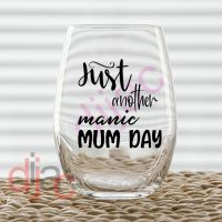 JUST ANOTHER MANIC MUM DAY<br>7.5 x 7.5 cm