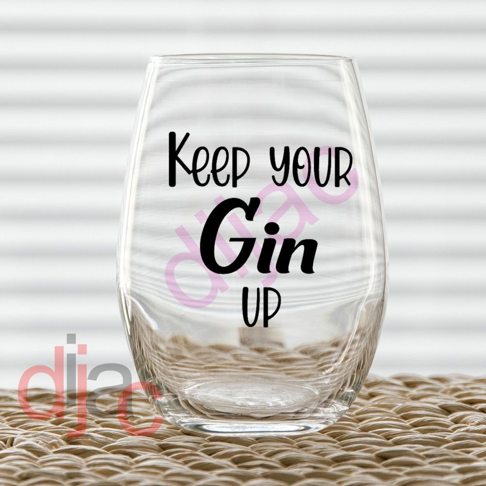 KEEP YOUR GIN UP<br>7.5 x 7.5 cm