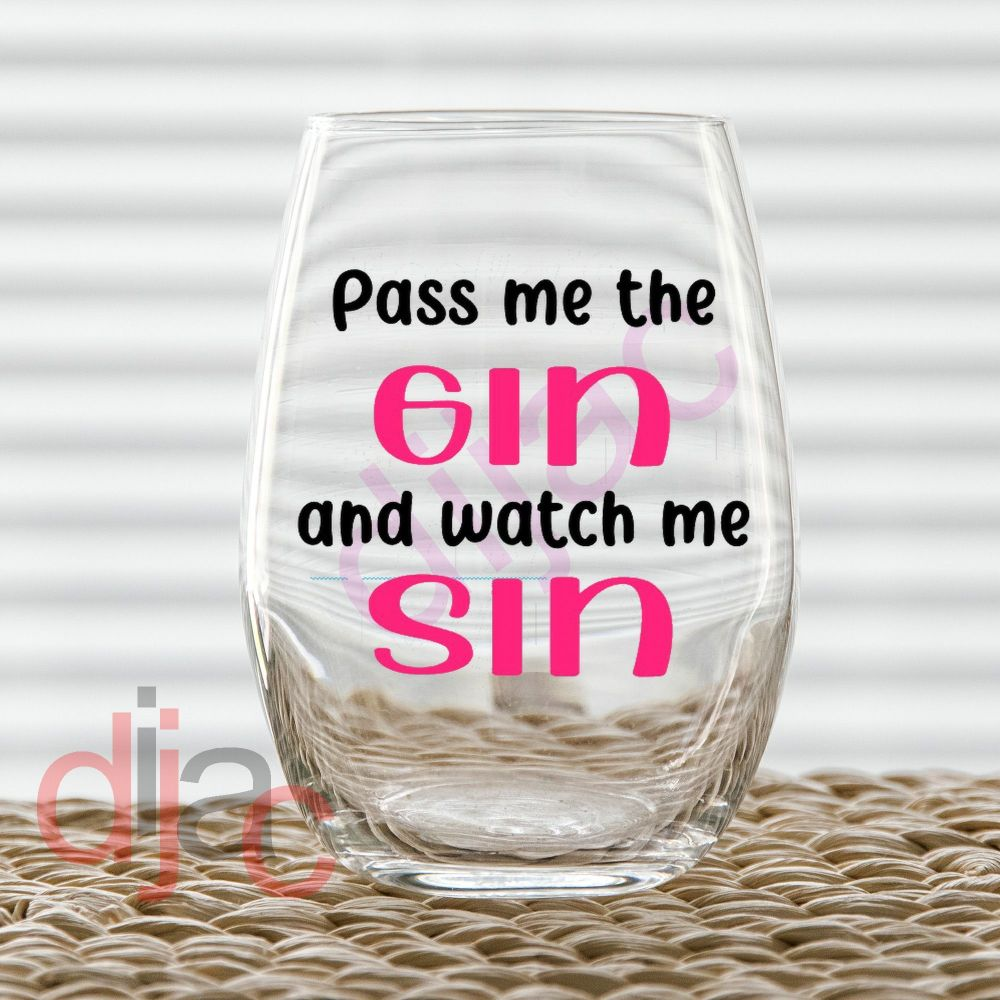 PASS ME THE GIN<br>7.5 x 7.5 cm decal