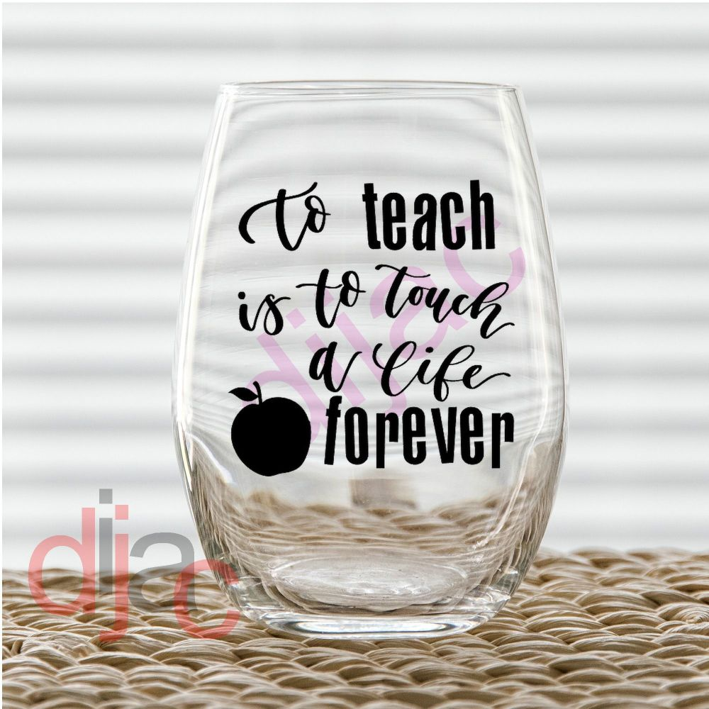 TO TEACH IS TO TOUCH A LIFE FOREVER<br>7.5 x 7.5 cm