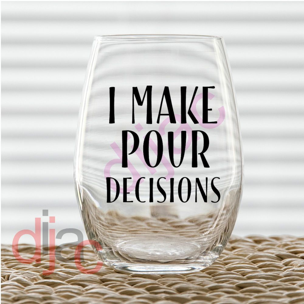I MAKE POUR DECISIONS<br>7.5 x 7.5 cm