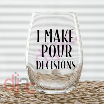 I MAKE POUR DECISIONS7.5 x 7.5 cm