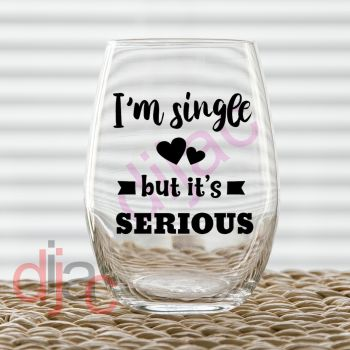 I'M SINGLE BUT IT'S SERIOUS VINYL DECAL