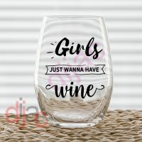 GIRLS JUST WANNA HAVE WINE VINYL DECAL