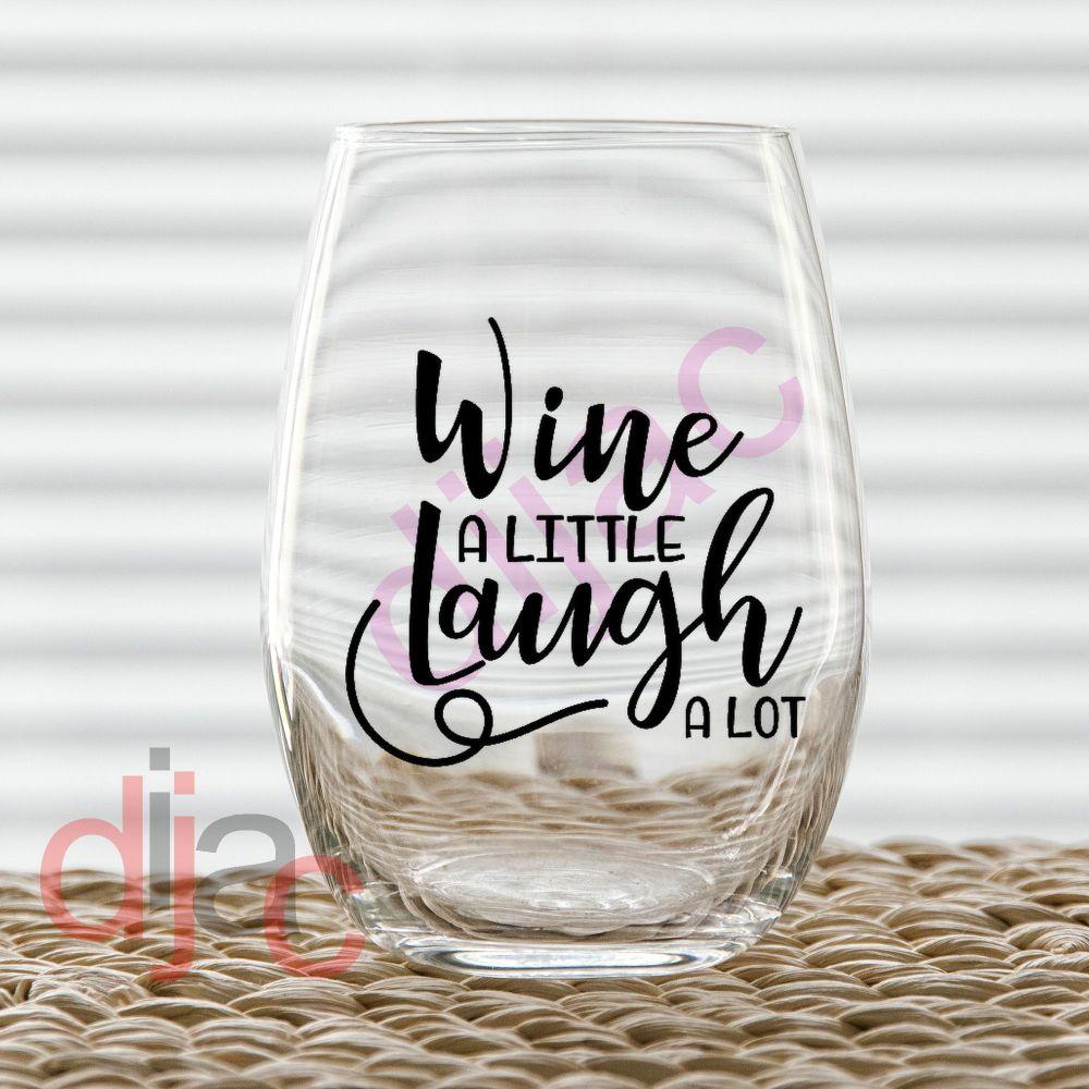 WINE A LITTLE VINYL DECAL