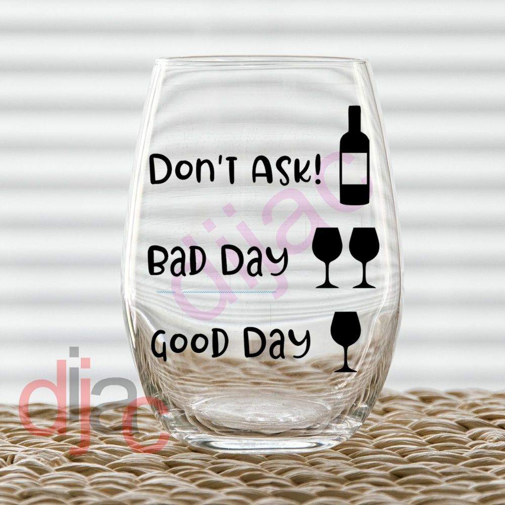 GOOD DAY BAD DAY VINYL DECAL