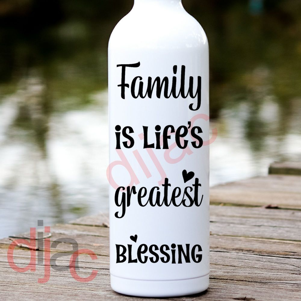 FAMILY IS LIFE'S GREATEST BLESSING<br>8 x 17.5 cm