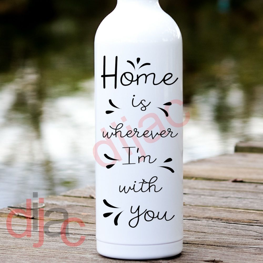 HOME IS WHEREVER I'M WITH YOU<br>8 x 17.5 cm