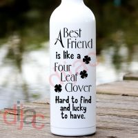 A BEST FRIEND IS LIKE A FOUR LEAF CLOVER<br>8 x 17.5 cm
