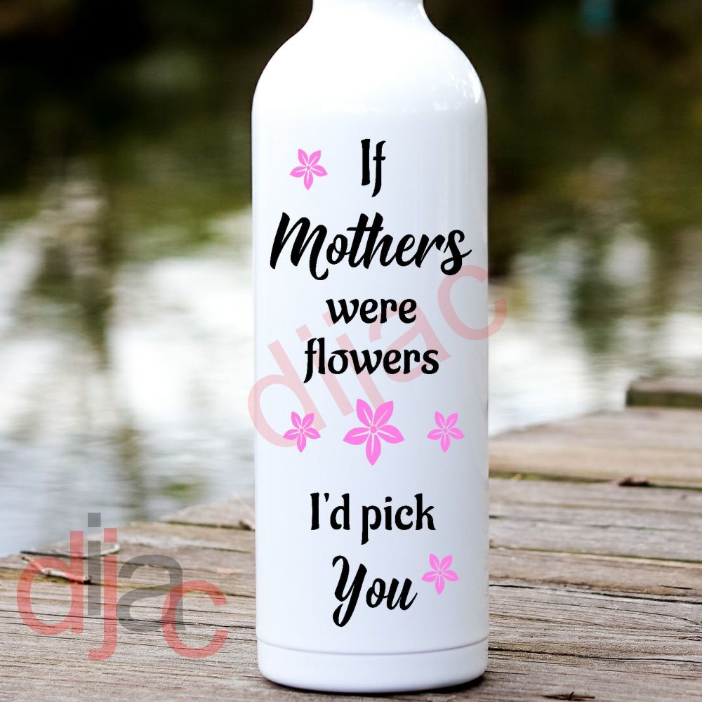 IF MOTHERS WERE FLOWERS VINYL DECAL