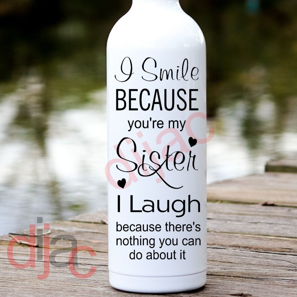 I  SMILE BECAUSE YOU'RE MY SISTER8 x 17.5 cm