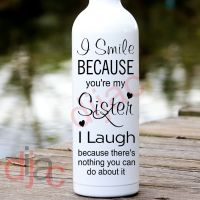 I  SMILE BECAUSE YOU'RE MY SISTER<br>8 x 17.5 cm