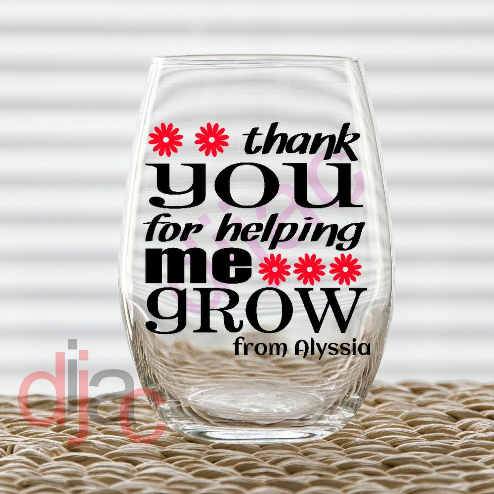 THANK YOU FOR HELPING ME GROW (D2) DECAL